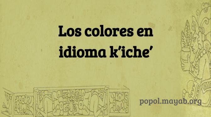 Los colores en k'iche'