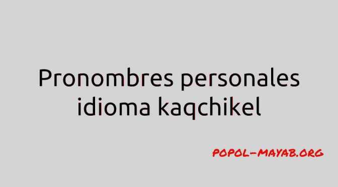 Pronombres en kaqchikel